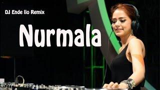 Nurmala - DJ Ende lio Remix