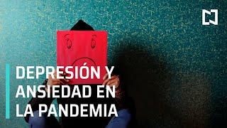 Depresión y ansiedad aumentaron a causa del covid - Despierta