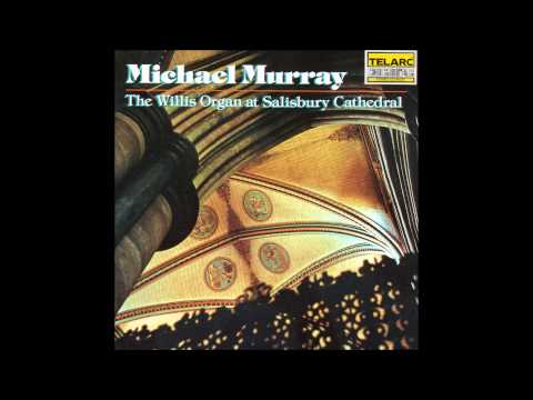 Michael Murray - Complete Recordings (Salisbury Cathedral)