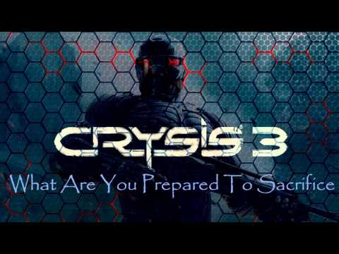 Crysis 3 Soundtrack: What Are You Prepared To Sacrifice