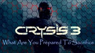 Repeat youtube video Crysis 3 Soundtrack: What Are You Prepared To Sacrifice