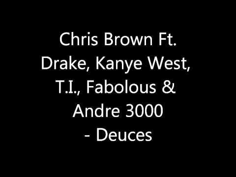 Chris Brown Ft. Drake, Kanye West, T.I., Fabolous & Andre 3000 - Deuces [Lyrics]