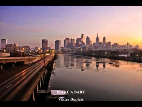 Vikter Duplaix - MAKE A BABY