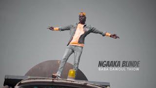 NGAAKA BLINDE - BABA DAWOUL THIOW (video officiel)
