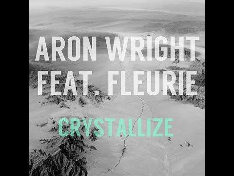 Aron Wright - Crystallize (feat. Fleurie)