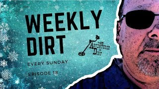 The Weekly Dirt - Episode 18 - Metal Detecting Finds 2017 - Merry Christmas