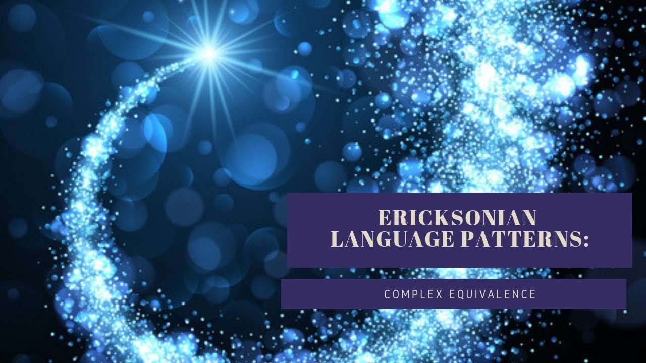 Ericksonian Language: Complex Equivalence