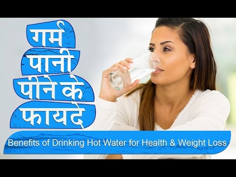 Benefits Of Drinking Hot Water To Lose Weight In Hindi