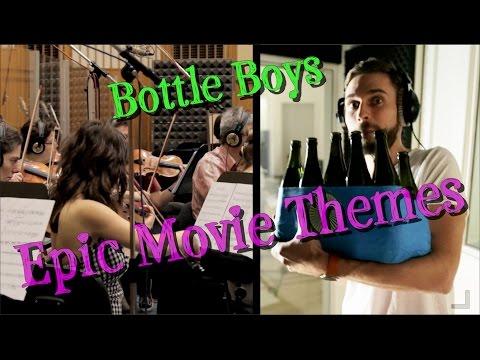 Bottle Boys - Epic Movie Themes