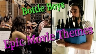 Bottle Boys - Epic Movie Themes