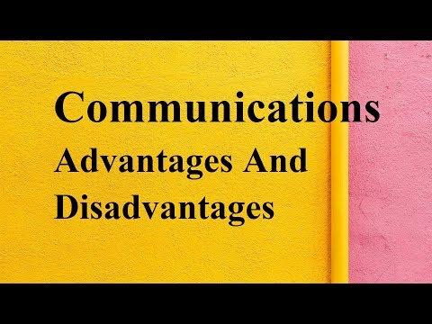 Communications Advantages And Disadvantages