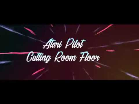Atari Pilot - Cutting Room Floor - Lyric Video