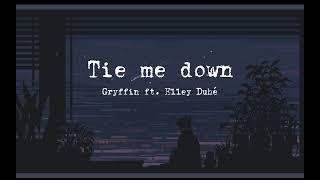 Gryffin - Tie me down (slowed+reverb+lyrics)