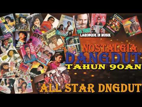 Nostalgia Dangdut Tahun 90an ALL STAR DANGDUT - Dangdut Kompilasi Terpopuler 2017   Nonstop 10 jam