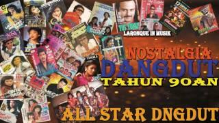 Nostalgia Dangdut Tahun 90an ALL STAR DANGDUT - Dangdut Kompilasi Terpopuler 2017 | Nonstop 10 jam