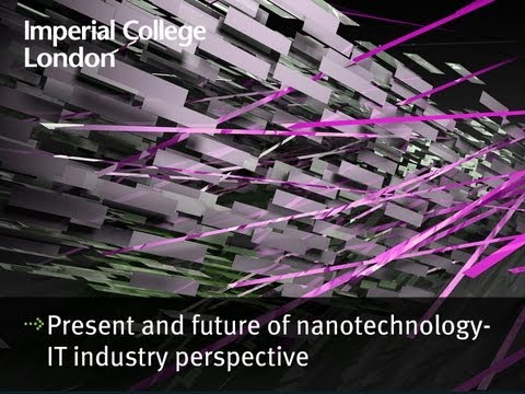 Present and future of nanotechnology - An IT industry perspective