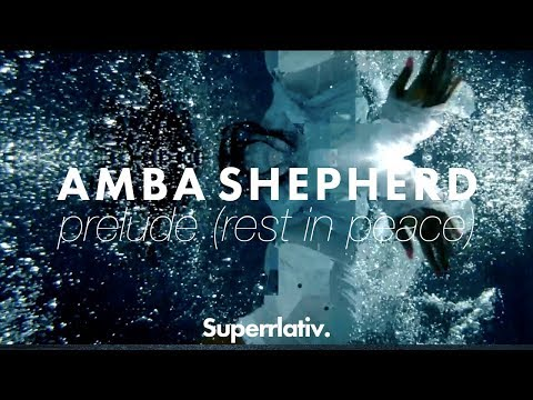 Amba Shepherd 'Prelude [Rest In Peace]' - Official Lyric Video