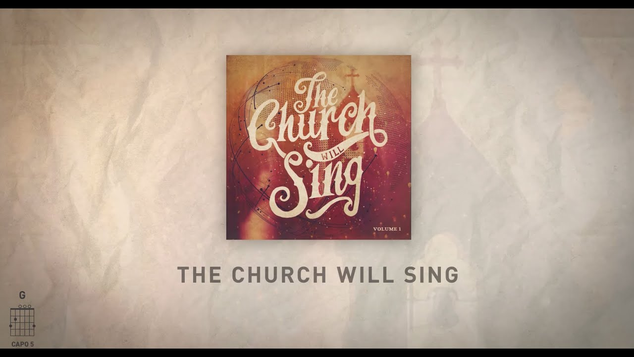 The Church Will Sing (Live) [Official Lyric Video] w/ Chords - The Church Will Sing