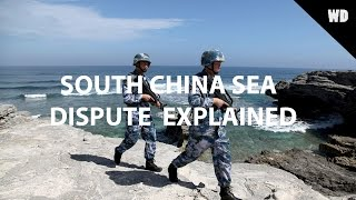 South China Sea Dispute Explained
