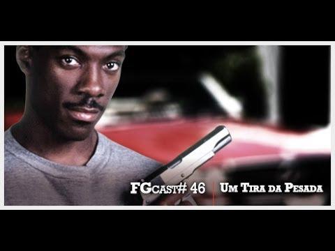 Um Tira da Pesada (Beverly Hills Cop - 1984) - FGcast #46