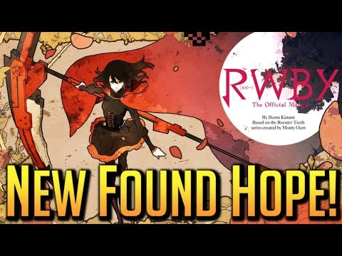 New Found Faith For The RWBY Series! A New & Improved Story?!