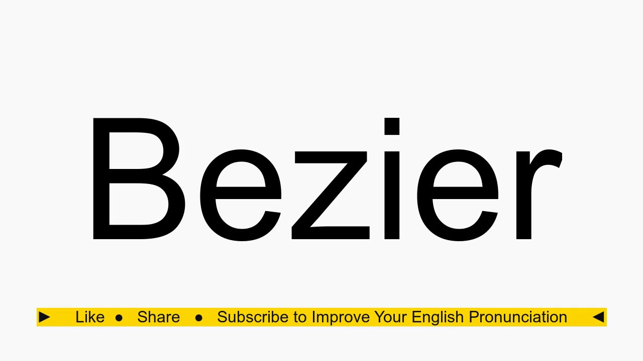 How to pronounce Bezier