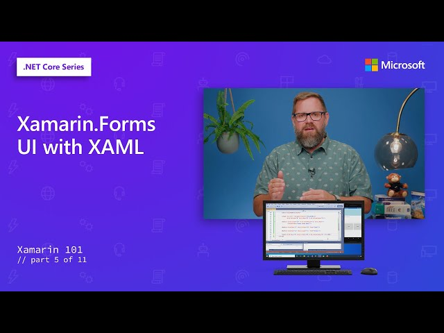 Xamarin.Forms UI with XAML | Xamarin 101 [5 of 11]