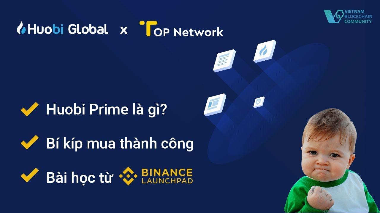 DPO Huobi Prime là gì? Kinh nghiệm mua IEO Top Network từ bài học Binance | Đầu tư cryptocurrency