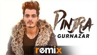 Pinjraa (Funk Mix)   Gurnazar   Jaani   B Praak   Tru Makers   Latest Remix Songs 2019