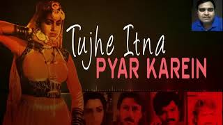 Tujhe itna pyar karen Karaoke only for male singers by Rajesh Gupta