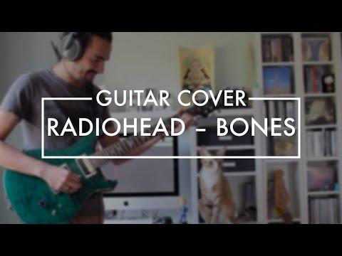 Radiohead - Bones (Guitar Cover)