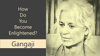🕉😀 How to Become Enlightened - Gangaji