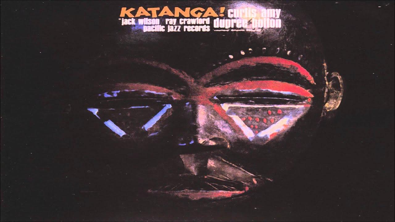 Curtis Amy & Dupree Bolton - Katanga