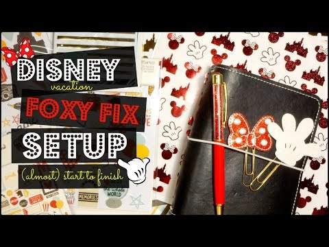 Foxy Fix Disney Vacation Setup (almost) Start to Finish!