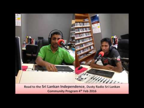 """Road to the Sri Lankan Independence"" Dusty Radio Sri Lankan Community Program 4th Feb 2016"