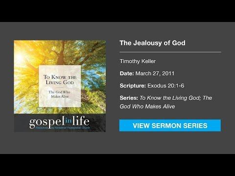 The Jealousy Of God – Timothy Keller [Sermon]