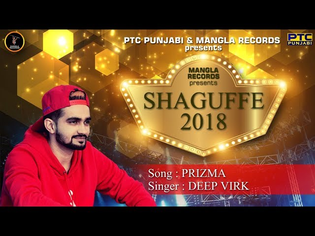 Prizma  (Full Song)- Deep Virk -Latest Punjabi Songs 2018-Shaguffe 2018-Mangla Records