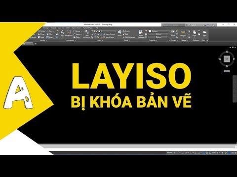 Khắc phục lỗi LAYISO bị khóa tất cả bản bản vẽ ✅ Thủ thuật Autocad