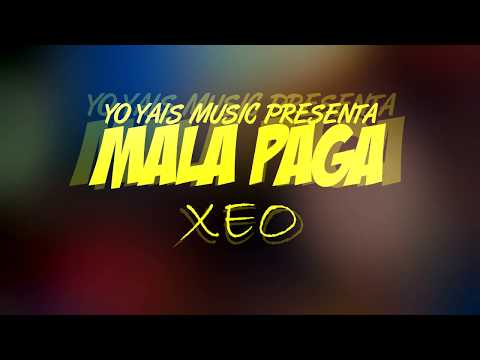 Xeo - Mala Paga (Video Letra)