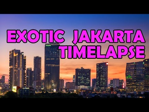 JAKARTA THE EXOTIC CITY | DAY To NIGHT TIMELAPSE | 4K UHD