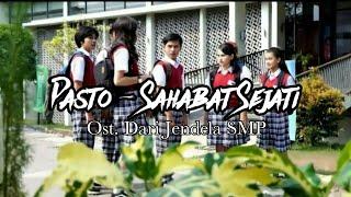 PASTO - SAHABAT SEJATI (Official Lyrics Video) | OST DARI JENDELA SMP