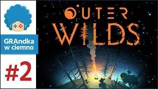 Outer Wilds PL #2 | Pierwszy lot! Co skrywa Księżyc?