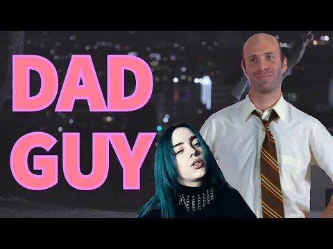 Dad Guy [Billie Eilish Parody]