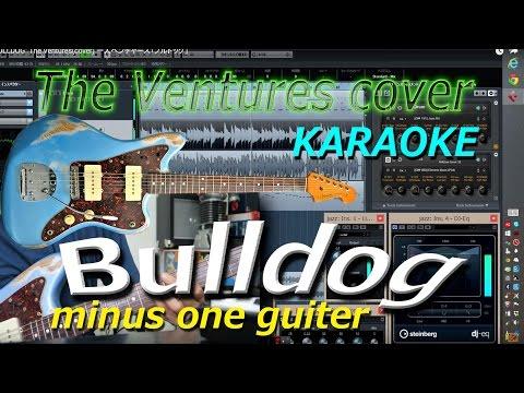 """BULLDOG""[KARAOKE] The Ventures(cover) 「ブルドッグ」ギターカラオケ"