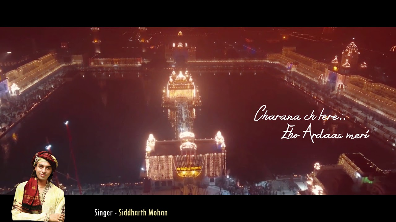 ARDAAS KARAAN | Siddharth Mohan | New Punjabi Song 2018 | Bawa Gulzar |  Golden Temple