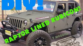 Jeep Wrangler Rubicon Hard Rock! DIY Raptor Lined