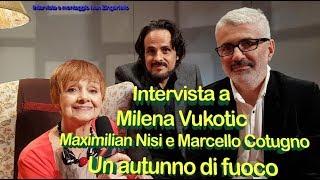 Un autunno di fuoco: intervista a Milena Vukotic, Maximilian Nisi e Marcello Cotugno