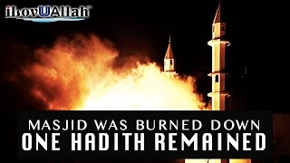 Masjid Was Burned Down, One Hadith Remained