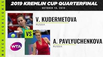 Veronika Kudermetova vs. Anastasia Pavlyuchenkova | 2019 Kremlin Cup Quarterfinal | WTA Highlights