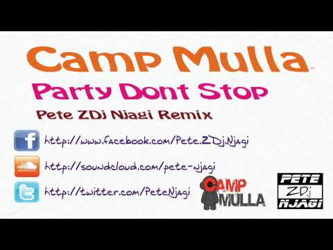 Camp Mulla- Party Dont Stop (Pete ZDj Remix)